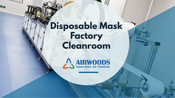 Airwoods Project: Disposable Mask Manufacturing Cleanroom