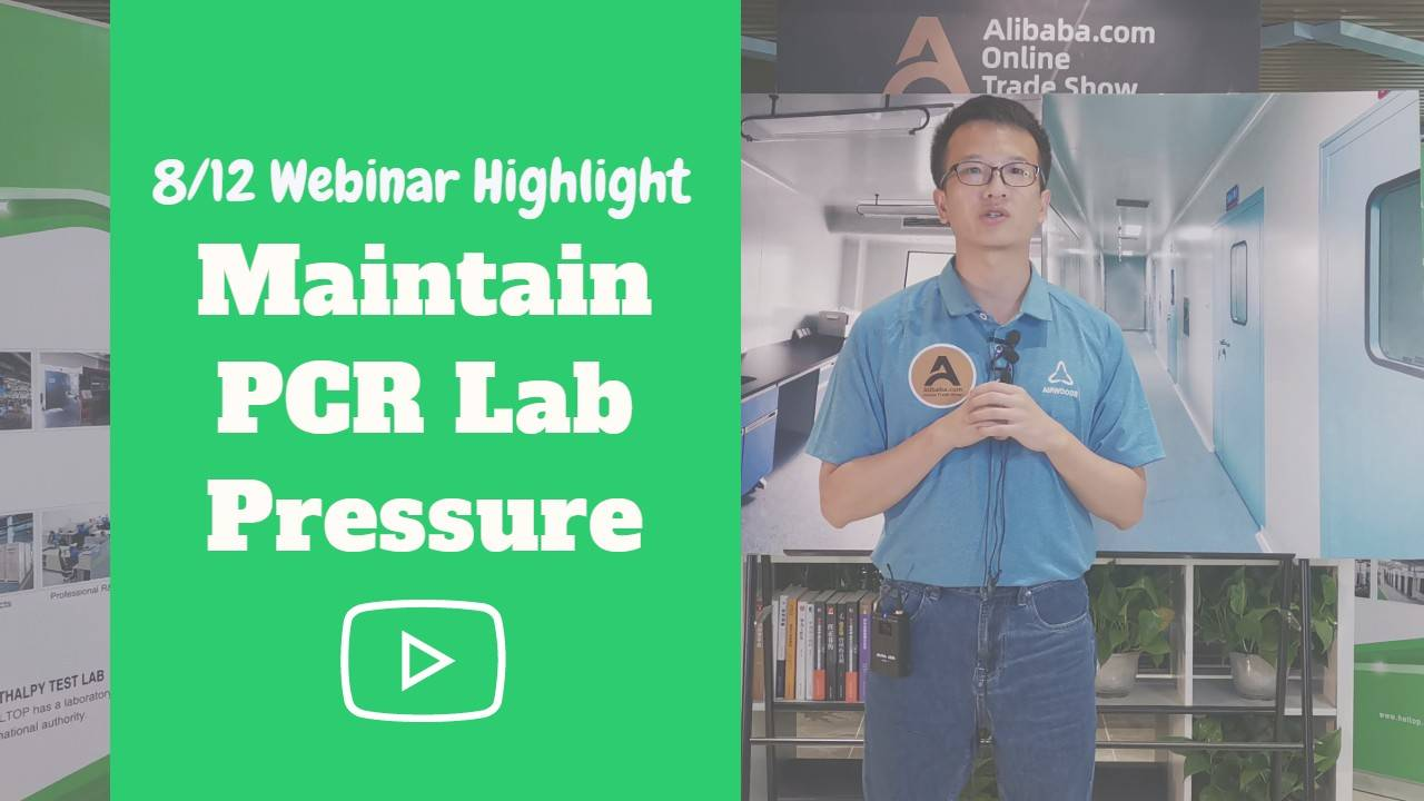 Maintain PCR Lab air pressure – 8/12 Airwoods Webinar Highlight