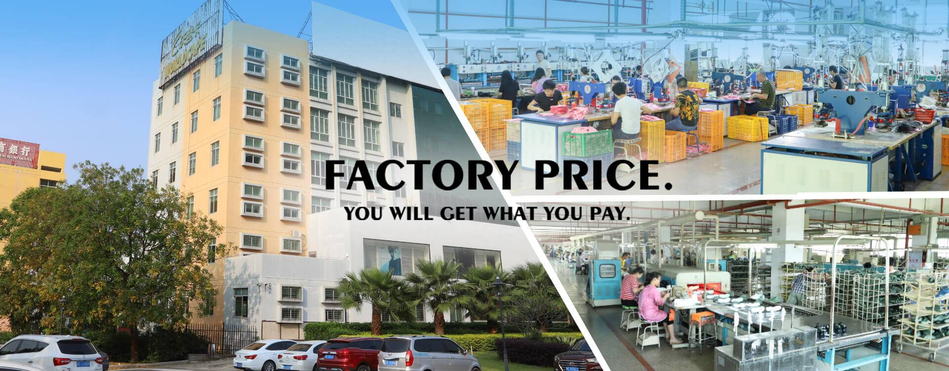 FACTORY PRICE. YOU WILL GET WHAT YOU PAY.