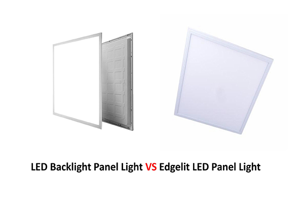 All You Need to Know About LED Backlight Panel Lights vs Edgelit LED Panel Lights
