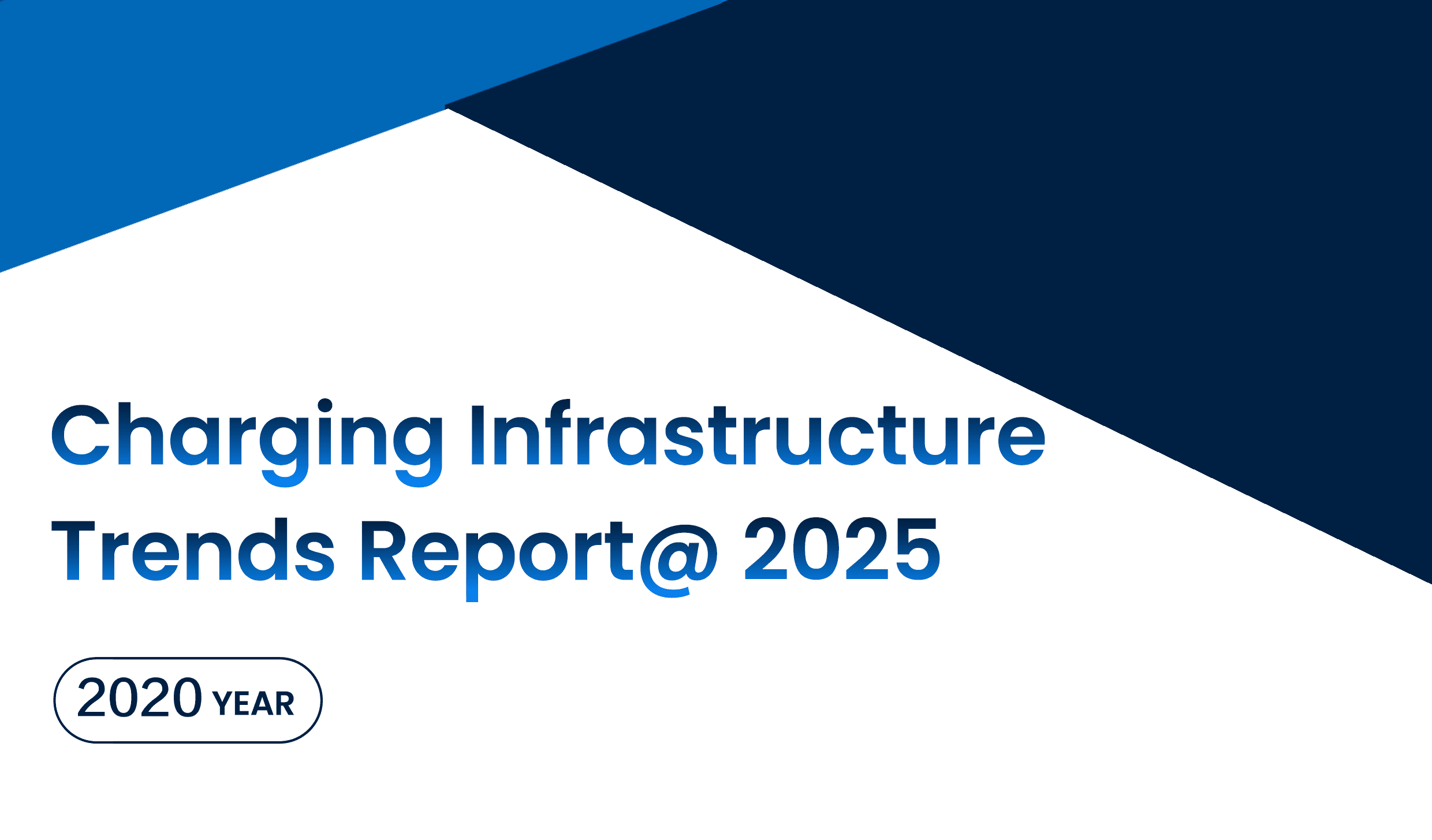 Charging Infrastructure Trends Report@ 2025
