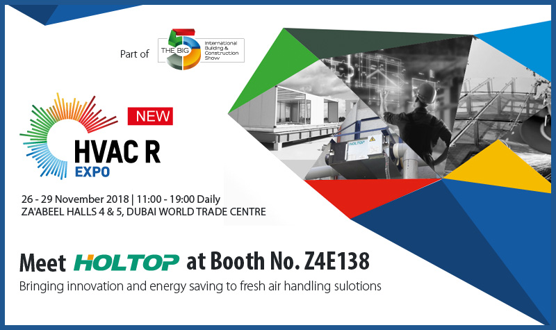 HOLTOP Invite You to Visit Our Booth at HVAC R Expo of the BIG 5 Exhibition Dubai