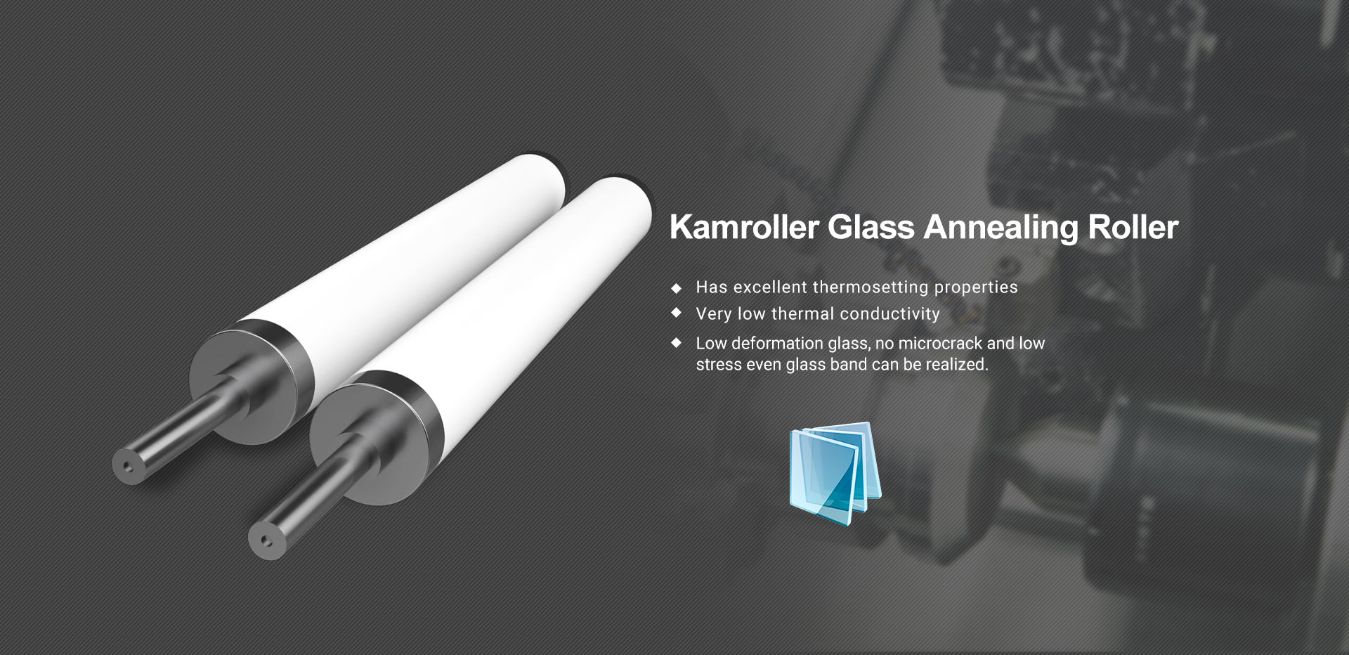 Kamroller Glass Annealing Roller