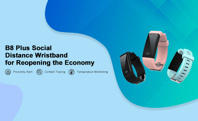 B8 Plus Rolls out —  An Enhanced Social Distancing Wristband
