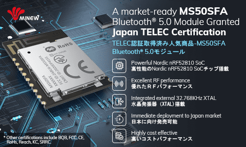 Minew MS50SFA Bluetooth® 5.0 Module Granted Japan's wireless TELEC certification, ready for market