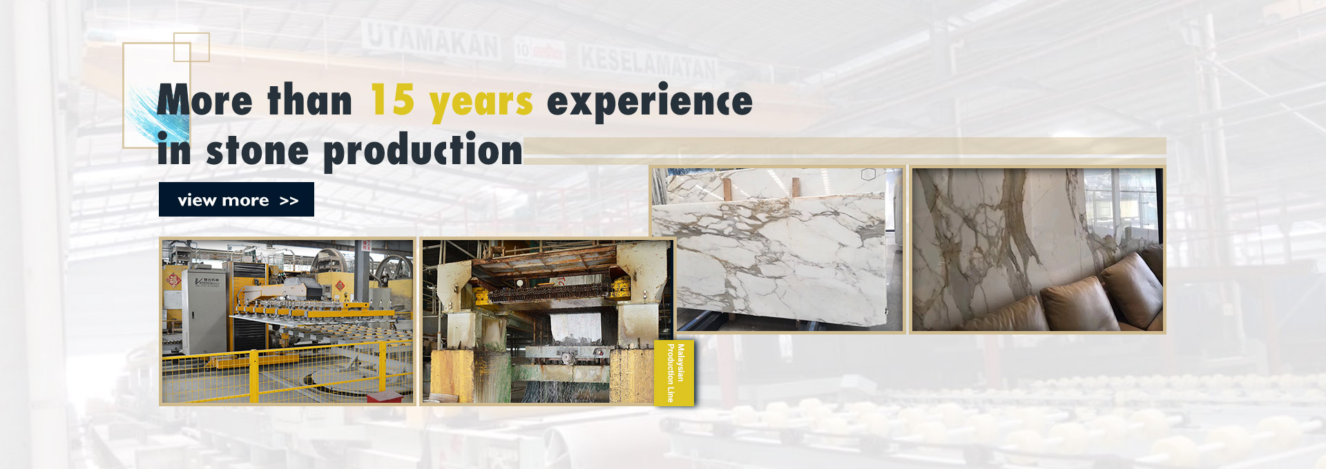 More than 15 years experience  in stone production