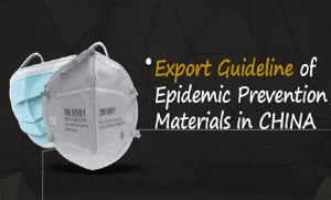 Export Guideline of Anti-Epidemic Materials from CHINA