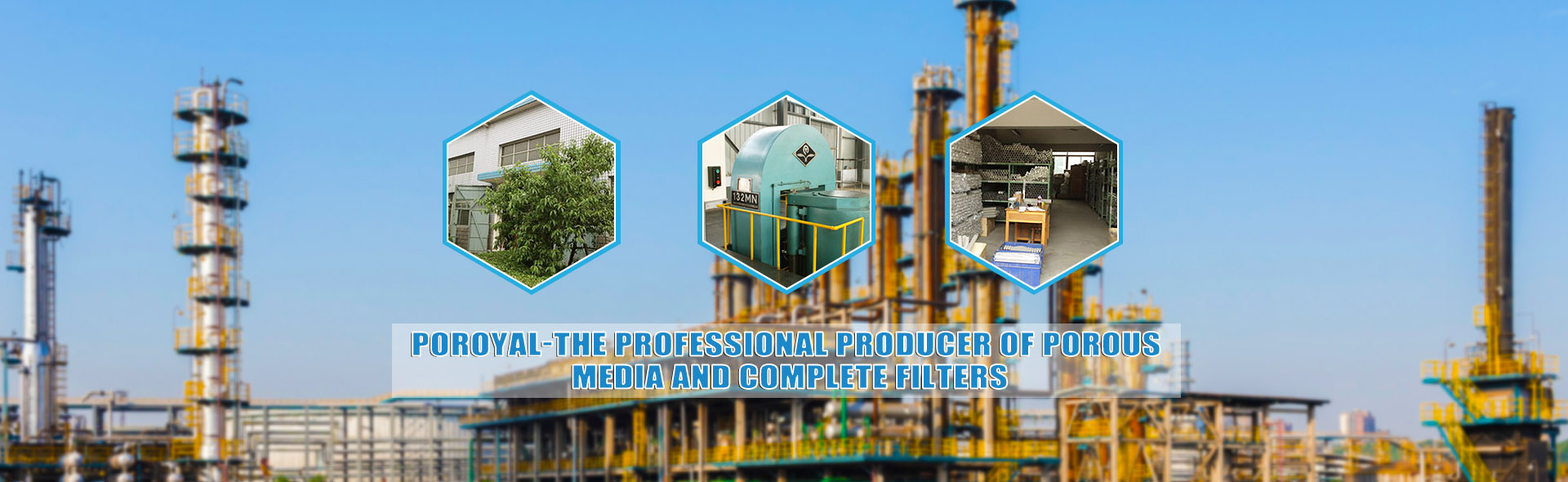 POROYAL-THE PROFESSIONAL PRODUCER OF POROUS  MEDIA AND COMPLETE FILTERS