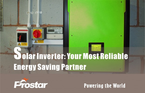 Solar Inverter: Your Most Reliable Energy Saving Partner