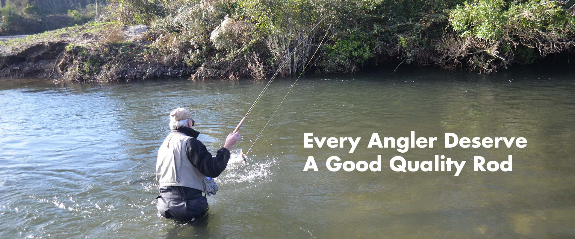 Every Angler Deserve  A Good Quality Rod