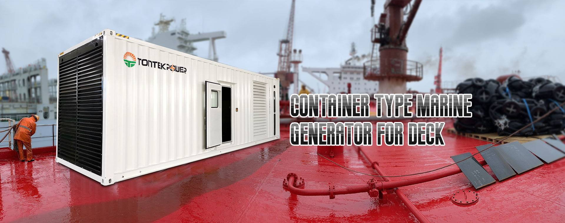 CONTAINER TYPE MARINE  GENERATOR FOR DECK