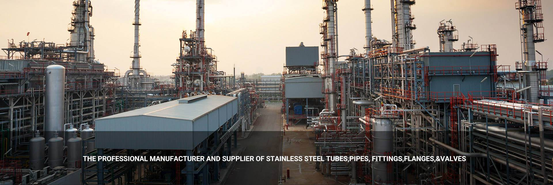 THE PROFESSIONAL MANUFACTURER AND SUPPLIER OF STAINLESS STEEL TUBES,PIPES, FITTINGS,FLANGES,&VALVES