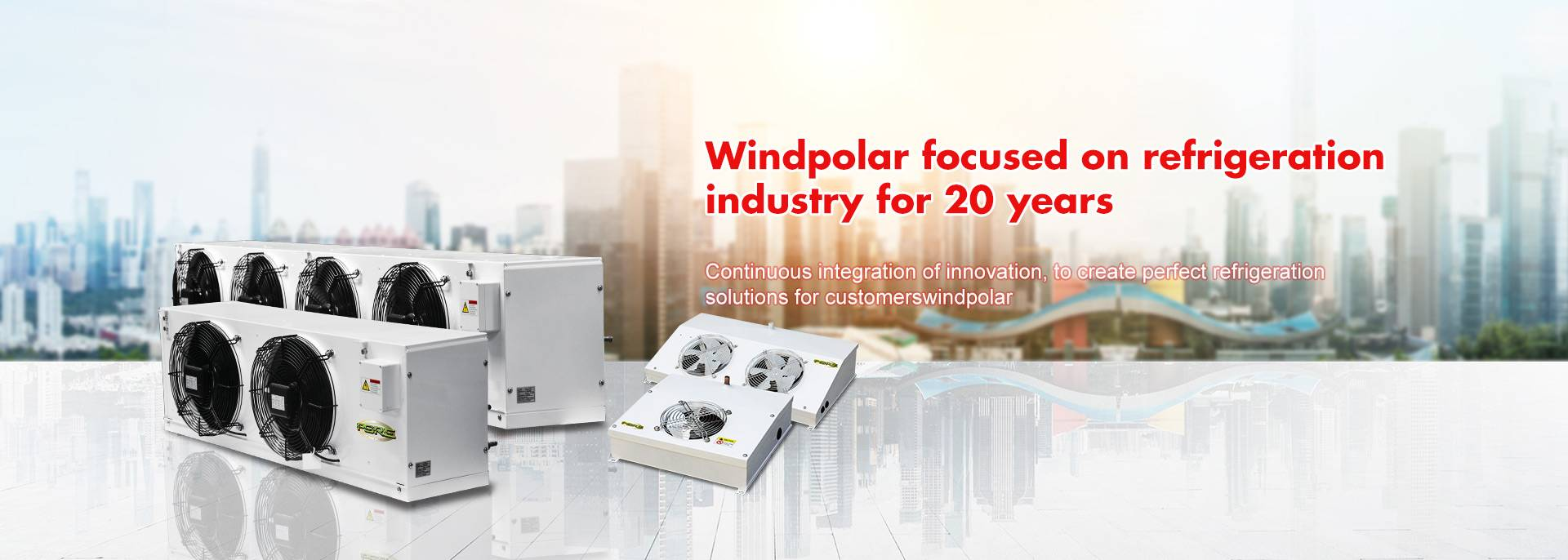 Windpolar focused on refrigeration  industry for 20 years
