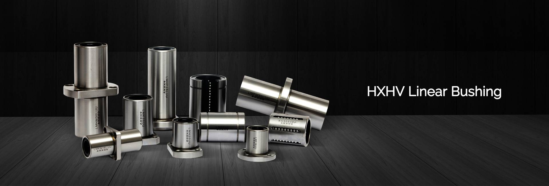Linear Bushing - HXH Bearings